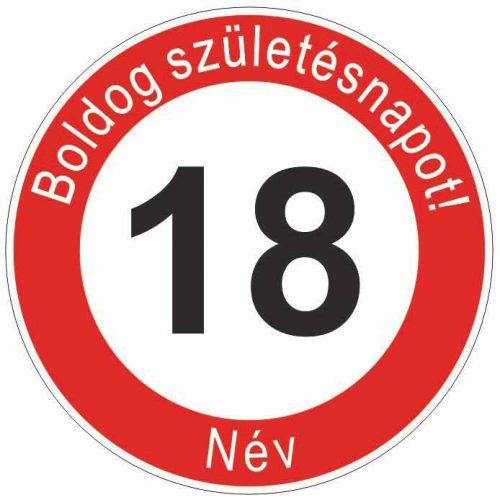 Boldog 18. születésnapot! sebességkorlátozó szülinapi tábla  - NÉVVEL