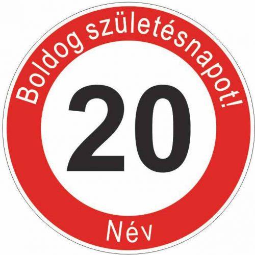 Boldog 20. születésnapot! sebességkorlátozó szülinapi tábla  - NÉVVEL