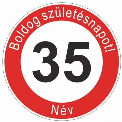 Boldog 35. születésnapot! sebességkorlátozó szülinapi tábla  - NÉVVEL