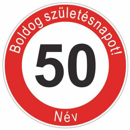 Boldog 50. születésnapot! sebességkorlátozó szülinapi tábla  - NÉVVEL