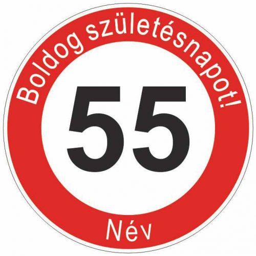Boldog 55. születésnapot! sebességkorlátozó szülinapi tábla  - NÉVVEL