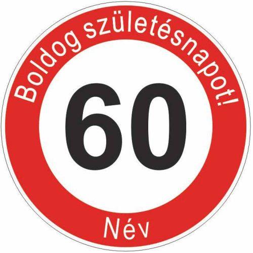Boldog 60. születésnapot! sebességkorlátozó szülinapi tábla  - NÉVVEL