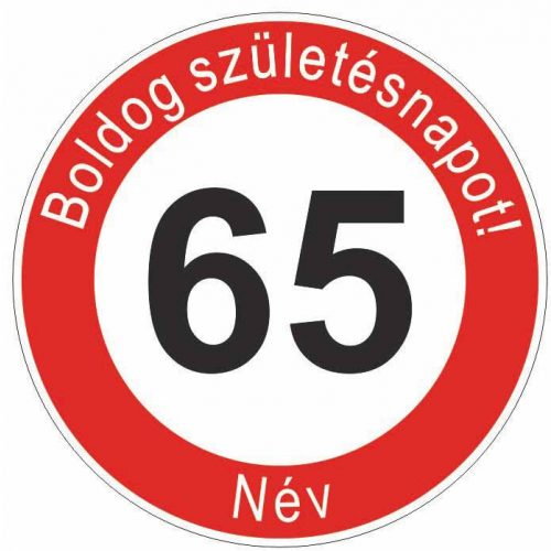 Boldog 65. születésnapot! sebességkorlátozó szülinapi tábla  - NÉVVEL