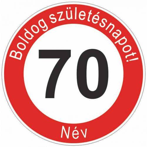 Boldog 70. születésnapot! sebességkorlátozó szülinapi tábla  - NÉVVEL