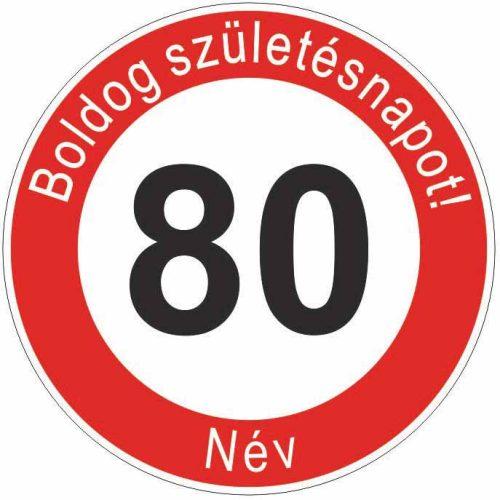 Boldog 80. születésnapot! sebességkorlátozó szülinapi tábla  - NÉVVEL