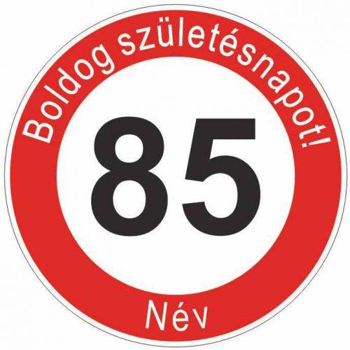 Boldog 85. születésnapot! sebességkorlátozó szülinapi tábla  - NÉVVEL